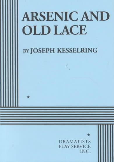Arsenic and Old Lace By Kesselring, Joseph