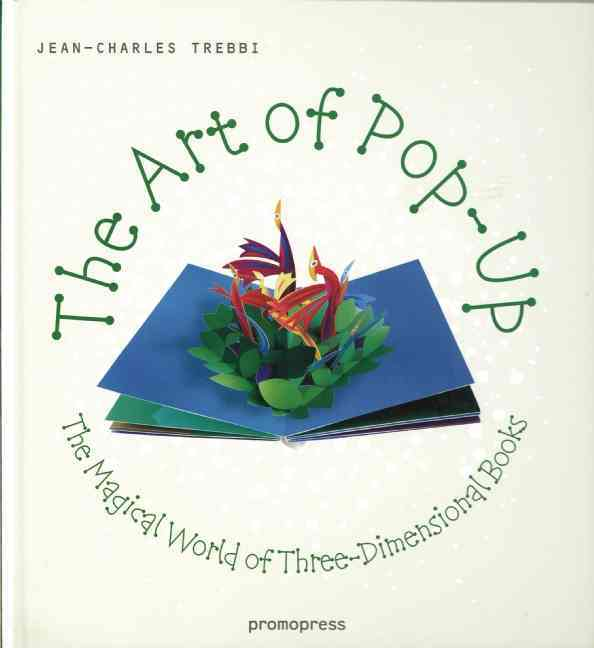 The Art of Pop-Up By Trebbi, Jean-charles